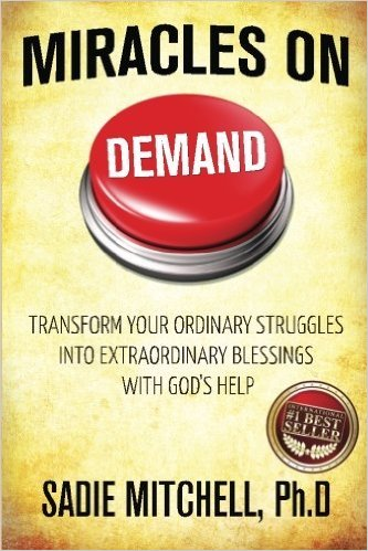 Miracles On Demand: Transform your Ordinary Struggles into Extraordinary Blessings